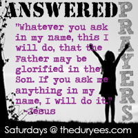 Answered Prayers @ theduryees.com