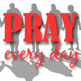Pray every day February 2015